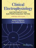 Clinical Electrophysiology: Electrotherapy and Electrophysiologic Testing