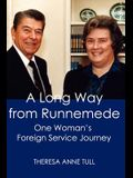 A Long Way from Runnemede: One Woman's Foreign Service Journey