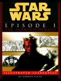 Star Wars Episode I the Phantom Menace Illustrated Screenplay