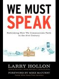 We Must Speak: Rethinking How We Communicate about Faith in the 21st Century