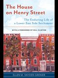 The House on Henry Street: The Enduring Life of a Lower East Side Settlement