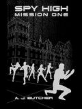 Spy High Mission One