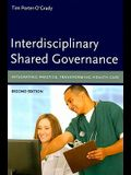 Interdisciplinary Shared Governance: Integrating Practice, Transforming Health Care
