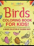 Birds Coloring Book for Kids! a Unique Collection of Coloring Pages