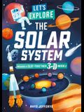 Let's Explore the Solar System: Includes a Slot-Together 3-D Model!