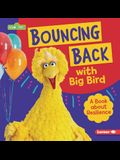 Bouncing Back with Big Bird: A Book about Resilience