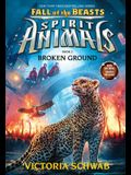 Broken Ground (Spirit Animals: Fall of the Beasts, Book 2), 2