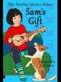 Sam's Gift: A Coming of Age Book for Girls 10 to 13