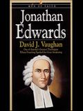 Jonathan Edwards: One of America's Greatest Theologians Whose Preaching Sparked the Great Awakenings
