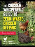 The Chicken Whisperer's Guide to Zero-Waste Chicken Keeping: Reduce, Reuse, Recycle
