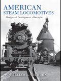 American Steam Locomotives: Design and Development, 1880-1960