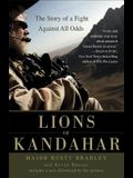 Lions of Kandahar: The Story of a Fight Against All Odds