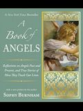 A Book of Angels: Reflections on Angels Past and Present, and True Stories of How They Touch Our L Ives