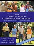 Introduction to Communication Disorders: A Lifespan Evidence-Based Perspective [With DVD]