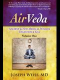 AirVeda: Ancient & New Medical Wisdom, Digestion & Gas, Volume One