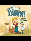 The Giant Yawn!