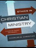 Ethics in Christian Ministry: A Guide for Pastors and Mentors