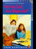 Val McCall, Ace Reporter?