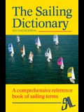 The Sailing Dictionary: A Comprehensive Reference Book of Sailing Terms