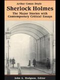 Sherlock Holmes: The Major Stories with Contemporary Critical Essays