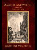 Magical Knowledge II - The Initiate