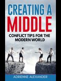 Creating a Middle: Conflict Tips for the Modern World