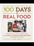 100 Days of Real Food: How We Did It, What We Learned, and 100 Easy, Wholesome Recipes Your Family Will Love