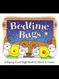 Bedtime Bugs: A Pop-Up Good Night Book by David A. Carter