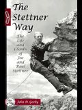 The Stettner Way: Life and Climbs of Joe and Paul Stettner