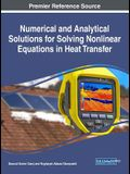 Numerical and Analytical Solutions for Solving Nonlinear Equations in Heat Transfer