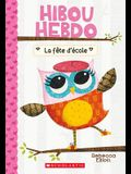Hibou Hebdo: N 1 - La Fete D'Ecole