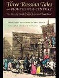 Three Russian Tales of the Eighteenth Century: The Comely Cook, Vanka Kain, and Poor Liza