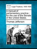 A Manual of Parliamentary Practice: For the Use of the Senate of the United States.