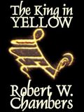 The King in Yellow by Robert W. Chambers, Fiction, Horror, Short Stories