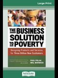 The Business Solution to Poverty: Designing Products and Services for Three Billion New Customers (16pt Large Print Edition)