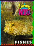 Extremely Weird Fishes