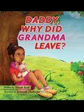 Daddy Why Did Grandma Leave