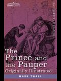 The Prince and the Pauper: A Tale for Young People of All Ages, Originally Illustrated