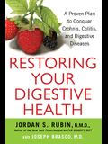 Restoring Your Digestive Health: A Proven Plan to Conquer Crohns, Colitis, and Digestive Diseases