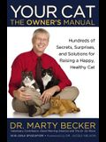 Your Cat: The Owner's Manual: Hundreds of Secrets, Surprises, and Solutions for Raising a Happy, Healthy Cat