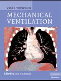 Core Topics in Mechanical Ventilation