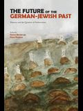 The Future of the German-Jewish Past: Memory and the Question of Antisemitism