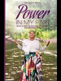 Power in My Pain: The Keys to Convert the Pain of Infertility and Chronic Illness Into Personal Power