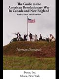 The Guide to the American Revolutionary War in Canada and New England