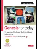 Genesis for Today 3rd Edition: The relevance of the creationevolution debate to today's society