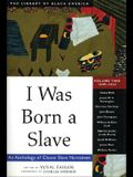 I Was Born a Slave, 2: An Anthology of Classic Slave Narratives: 1849-1866