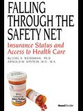 Falling Through the Safety Net: Insurance Status and Access to Health Care