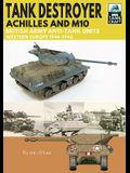 Tank Destroyer, Achilles and M10: British Army Anti-Tank Units, Western Europe, 1944-1945