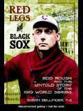 Red Legs and Black Sox: Edd Roush and the Untold Story of the 1919 World Series