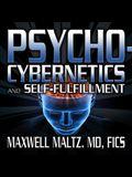 Psycho-Cybernetics and Self-Fulfillment Lib/E: The Pscycho-Cybernetics Mastery Series